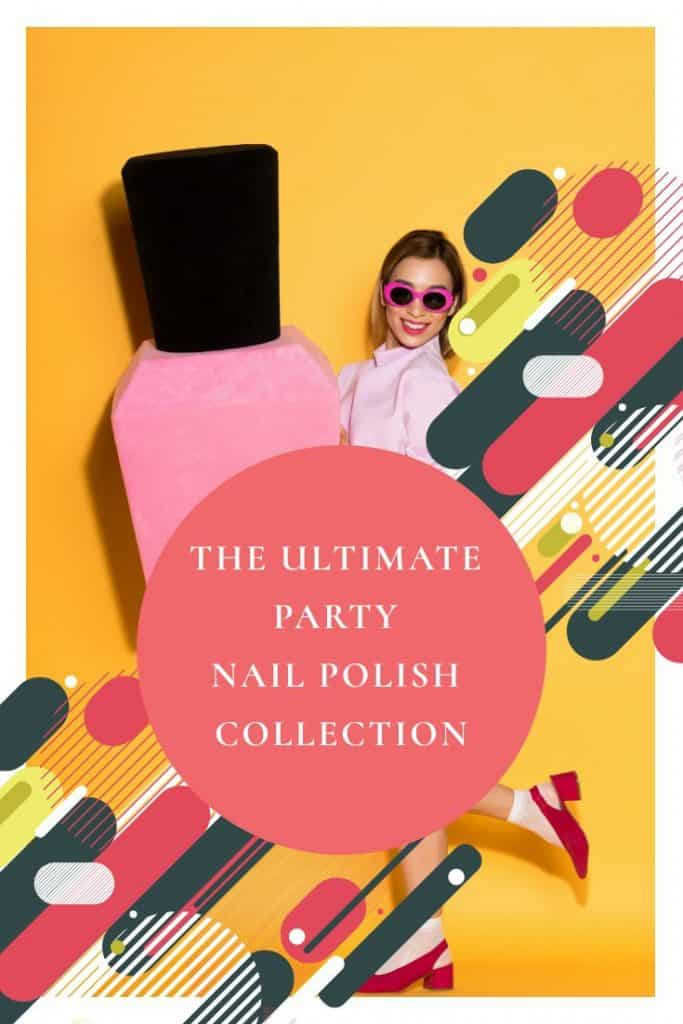 The Ultimate Party Nail Polish Collection